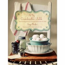 At My Grandmother's Table: Heartwarming Stories and Cherished Recipes from the S