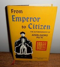 From Emperor to Citizen : The Autobiography of Aisin-Gioro PuYi 1989