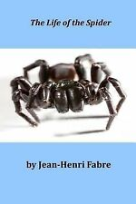 The Life of the Spider by Jean-Henri Jean-Henri Fabre (2014, Paperback)