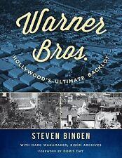 Warner Bros : Hollywood's Ultimate Backlot by Steven Bingen (2014, Hardcover)