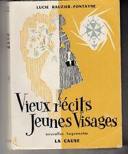 Vieux récits, jeunes visages. Nouvelles Huguenotes Lucie RAUZIER-FONTAYNE