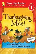Green Light Readers Level 1: Thanksgiving Mice! by Bethany Roberts (2014,...