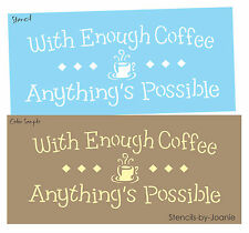 STENCIL Coffee Anything Possible Cafe Country Family Kitchen Java Mocha Signs
