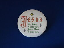 """JESUS IS THE REASON FOR THE SEASON"" BUTTON  pin pinback 2 1/4"" badge CHRISTMAS"