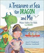 A Treasure at Sea for Dragon and Me : Water Safety for Kids (and Dragons) by...