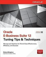 Oracle E-Business Suite 12 Tuning Tips & Techniques: Manage & Optimize f