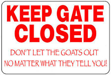 "Keep goats goat in yard keep gate gates closed 12"" x 8"" Aluminum Sign made USA"