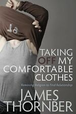 Taking off My Comfortable Clothes : Removing Religion to Find Relationship by...