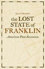 The Lost State of Franklin: America's First Secession (New Directions in Souther