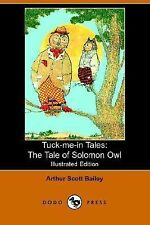 Tuck-Me-in Tales : The Tale of Solomon Ow by Arthur Scott Bailey (2006,...