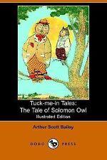 Tuck-Me-in Tales : The Tale of Solomon Ow by Arthur Scott Bailey (2006,...