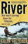 River : One Man's Journey Down the Colorado, Source to Sea, Fletcher, Colin, New