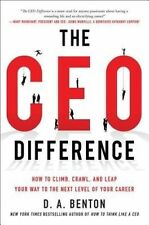 The CEO Difference: How to Climb, Crawl, and Leap Your Way to the Next Level of