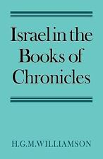 Israel in the Books of Chronicles by H. G. M. Williamson (2007, Paperback)