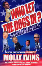 Who Let the Dogs In?: A Personal History of America's Most Incredible Political