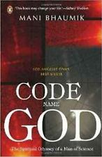 Code Name God: The Spiritual Odyssey of a Man of Science, , Bhaumik, Mani, Very