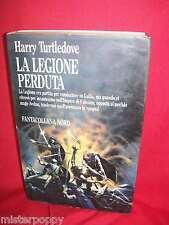HARRY TURTLEDOVE La legione perduta 1989 Fantacollana Nord Prima Edizione