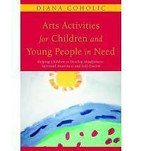 Arts Activities for Children and Young People in Need: Helping Children to...