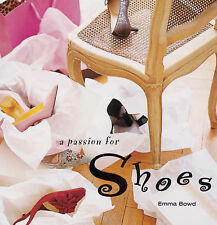A Passion for Shoes by Emma Bowd (Hardback, 2002)