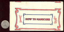 1906 * HOW TO MANICURE BOOKLET * COMPLETE W/ADVS & ITEMS FOR SALE FREE SHIP AD77