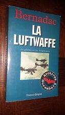 LA LUFTWAFFE - Le glaive et les bourreaux - Bernadac 1997