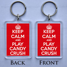 KEEP CALM AND PLAY CANDY CRUSH - KEYRING - HIGH QUALITY - SUPERB GIFT