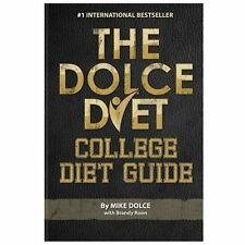 The Dolce Diet College Diet Guide : College Diet Guide by Mike Dolce and...