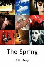 The Spring by J. M. Reep (2008, Paperback)