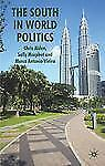 The South in World Politics by Marco Antonio Vieira, Chris Alden and Sally...