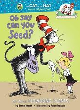 Cat in the Hat's Learning Library: Oh Say Can You Seed? : All about Flowering...