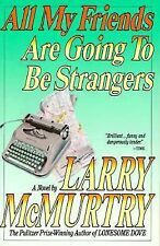 All My Friends are Going to be Strangers (Touchstone Book) McMurtry, Larry Pape