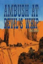 Ambush at Devil's Whip by James Rhodes (2013, Paperback)