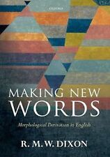 Making New Words : Morphological Derivation in English by R. M. W. Dixon...