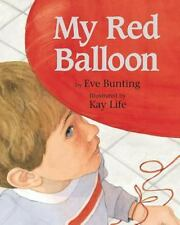 My Red Balloon by Eve Bunting (2005, Hardcover)
