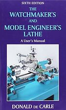 The Watchmaker's and Model Engineer's Lathe-Donald De Carle