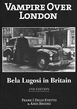 Vampire Over London - Bela Lugosi in Britain 2nd Edition