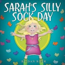 Sarah's Silly Sock Day by Daniel Roth (2014, Paperback)