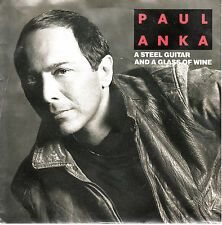 "7"" 45 TOURS ALLEMAGNE PAUL ANKA ""A Steel Guitar And A Glass Of Wine +1"" 1989"