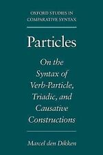 Oxford Studies in Comparative Syntax Ser.: Particles : On the Syntax of...