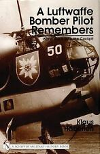 A Luftwaffe Bomber Pilot Remembers : World War Two from the Cockpit by Klaus Ha
