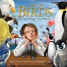 For the Birds: The Life of Roger Tory Peterson
