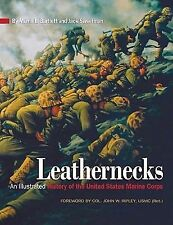 LEATHERNECKS AN ILLUSTRATED HISTORY OF THE UNITED STATES MARINE CORPS
