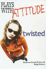 Plays With Attitude: Twisted,Fusek Peters, Andrew, Peters, Polly,New Book mon000