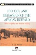 Ecology and Behaviour of the African Buffalo : Social Inequality and Decision...