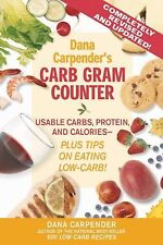 Dana Carpender's Carb Gram Counter: Usable Carbs, Protein, Fat, and Calories - P