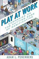 Play at Work: How Games Inspire Breakthrough Thinking - Penenberg, Adam L. - Har