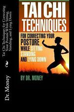 Tai Chi Techniques for Correcting Your Posture While Sitting, Standing, and...