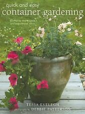 Quick & Easy Container Gardening: 20 Step Projects and Inspirational Ideas (Quic