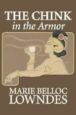 NEW - The Chink in the Armor by Lowndes, Marie Belloc