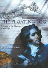 The Floating Egg: Episodes in the Making of Geology by Roger Osborne...